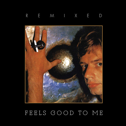 Bill Bruford – Feels Good to Me (Remix Edition)