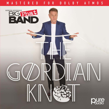 Gordon Goodwin's Big Phat Band – The Gordian Knot