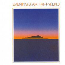 Fripp and Eno - Evening Star