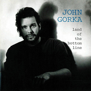 John Gorka - Land of the Bottom Line